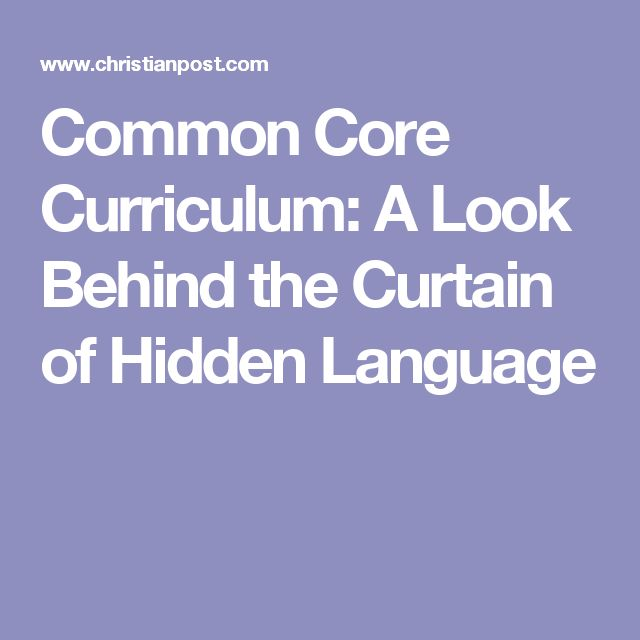 Common Core Curriculum: A Look Behind the Curtain of Hidden Language