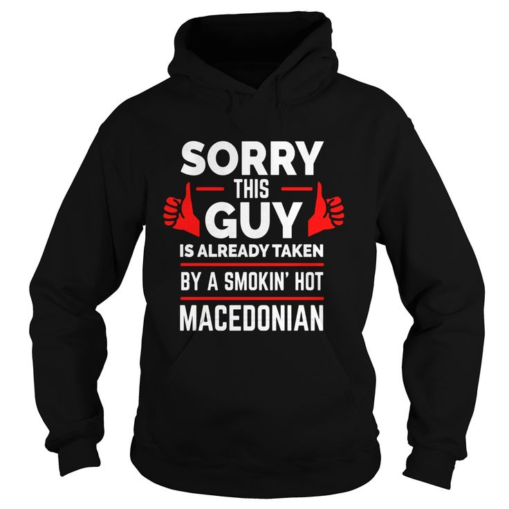 Sorry This Guy is Taken by Smoking Hot Macedonian T-shirt #gift #ideas #Popular #Everything #Videos #Shop #Animals #pets #Architecture #Art #Cars #motorcycles #Celebrities #DIY #crafts #Design #Education #Entertainment #Food #drink #Gardening #Geek #Hair #beauty #Health #fitness #History #Holidays #events #Home decor #Humor #Illustrations #posters #Kids #parenting #Men #Outdoors #Photography #Products #Quotes #Science #nature #Sports #Tattoos #Technology #Travel #Weddings #Women