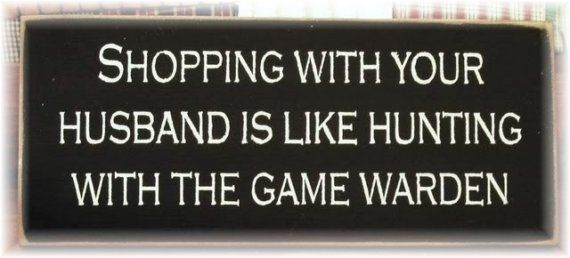 Shopping and Hunting...: Games Warden, Quote, My Husband, The Games, Funny Stuff, So True, Goodwill Humor, Random Stuff, Funny And True