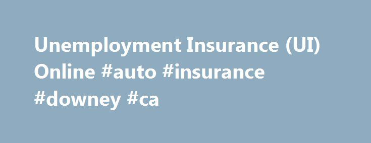 Unemployment Insurance (UI) Online #auto #insurance #downey #ca http://vermont.remmont.com/unemployment-insurance-ui-online-auto-insurance-downey-ca/  # Google Translate Disclaimer This Google translation feature, provided on the Employment Development Department (EDD) website, is for informational purposes only. The web pages currently in English on the EDD website are the official and accurate source for the program information and services the EDD provides. Any discrepancies or…