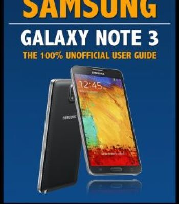 Samsung Galaxy Note 3: The 100% Unofficial User Guide PDF
