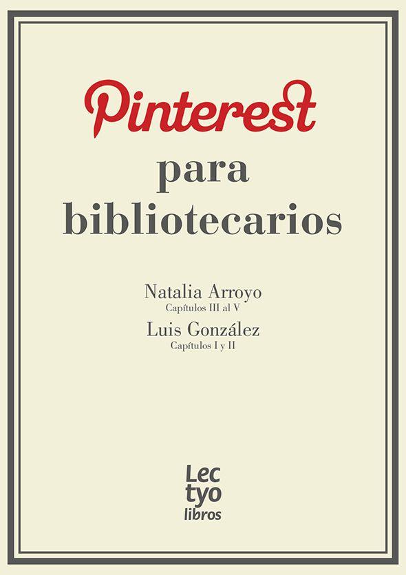 ::: LECTURA LAB ::: Los usuarios de Lectyo.com pueden descargarse el eBook: Pinterest para bibliotecarios