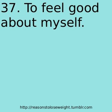 Reason to lose weight.