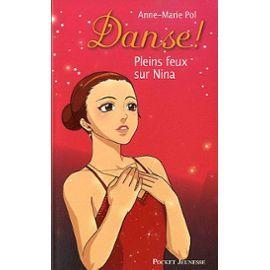 Danse ! Tome 6 - Pleins Feux Sur Nina de Anne-Marie Pol