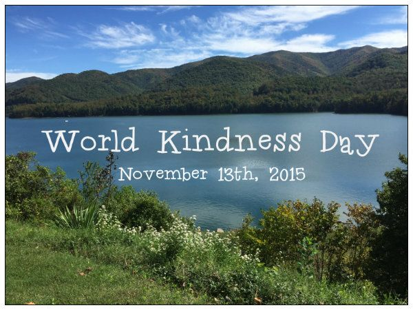 How To Celebrate World Kindness Day With Your Family Friday, November 13th, 2015 #WorldKindnessDay Who would imagine Friday the 13th could be so full of hope and love? Leave it to World Kindness Da...