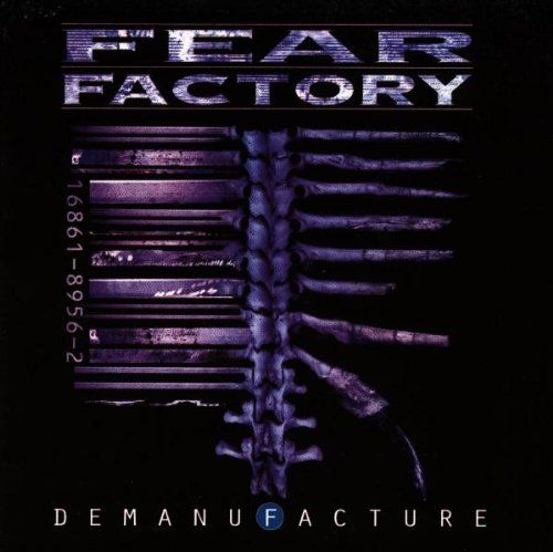 Fear Factory - Demanufacture. A grinding industrial mess of rage and hate. Burton C. Bell ftw \m/