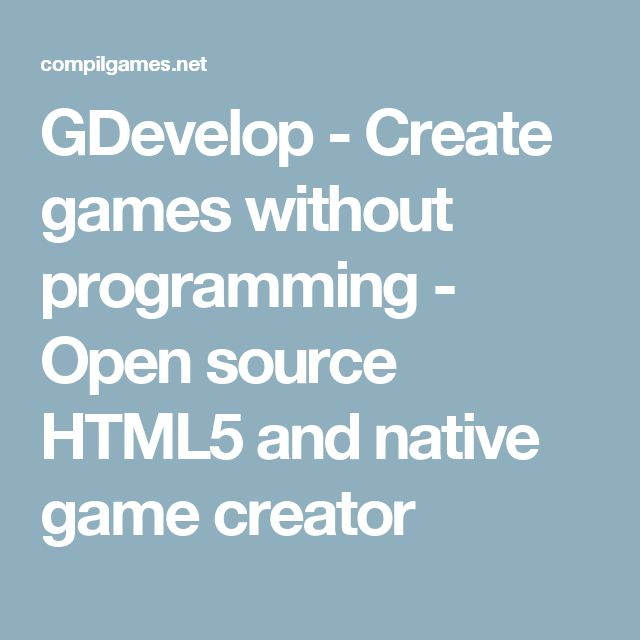 GDevelop - Create games without programming - Open source HTML5 and native game creator