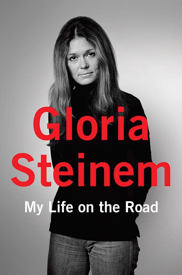 You should read Emma Watson's first book club pick, Gloria Steinem's My Life on the Road.