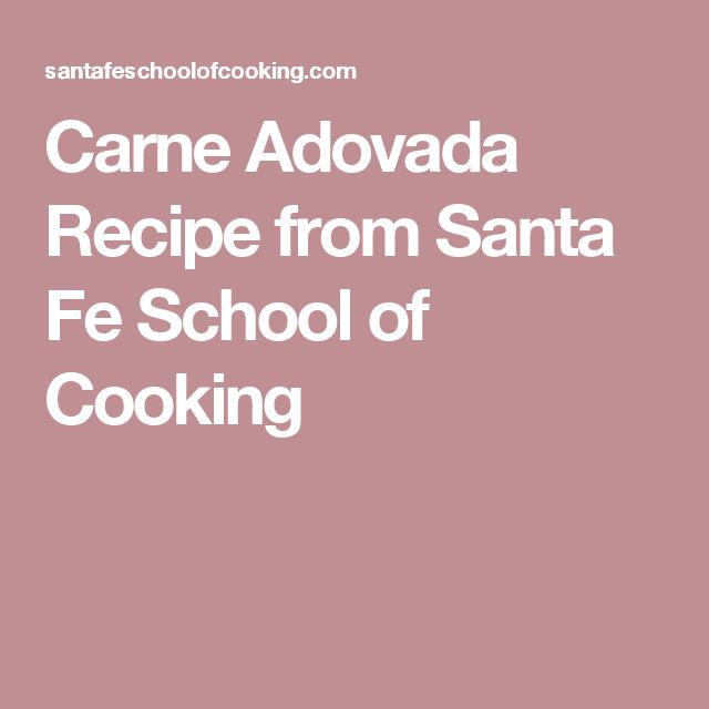 Carne Adovada Recipe from Santa Fe School of Cooking