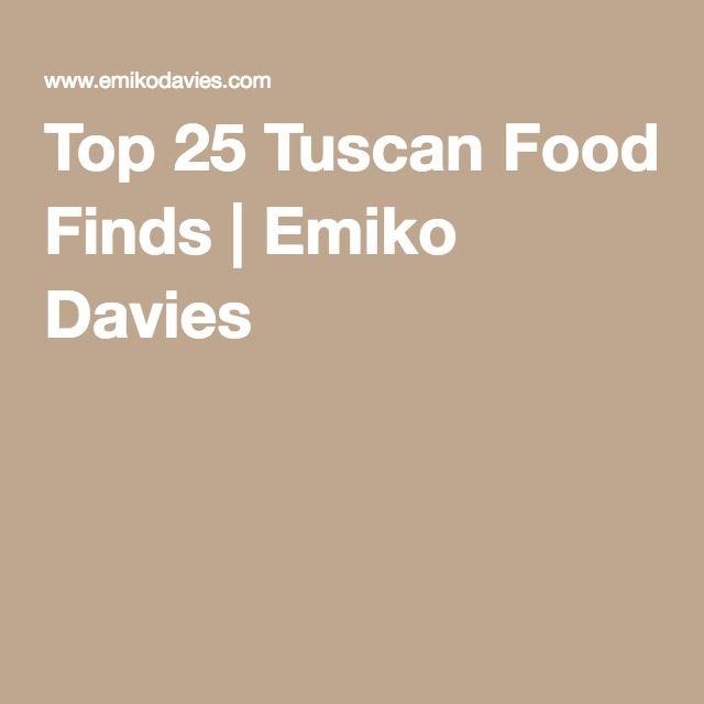 Top 25 Tuscan Food Finds   Emiko Davies