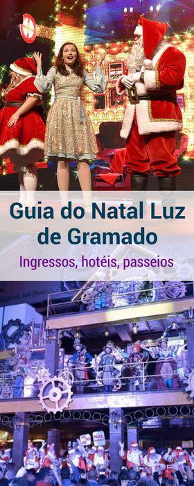 Guia completo do Natal Luz de Gramado, na Serra Gaúcha, com dicas sobre ingressos, os melhores hotéis e roteiros