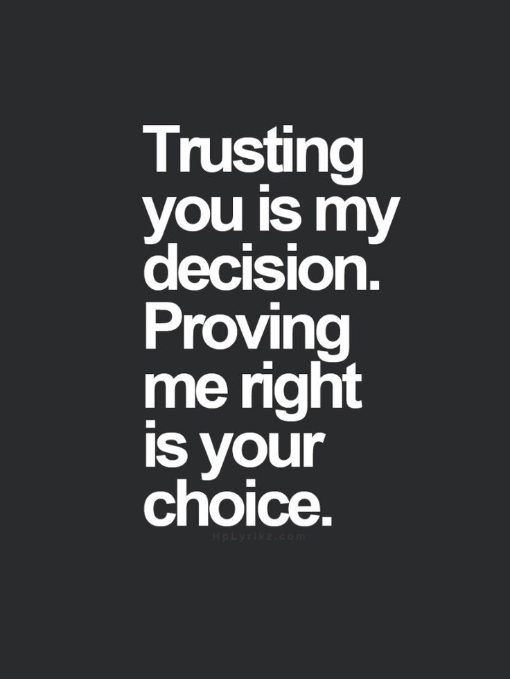 Real trust means you don't care if they prove themselves or not.