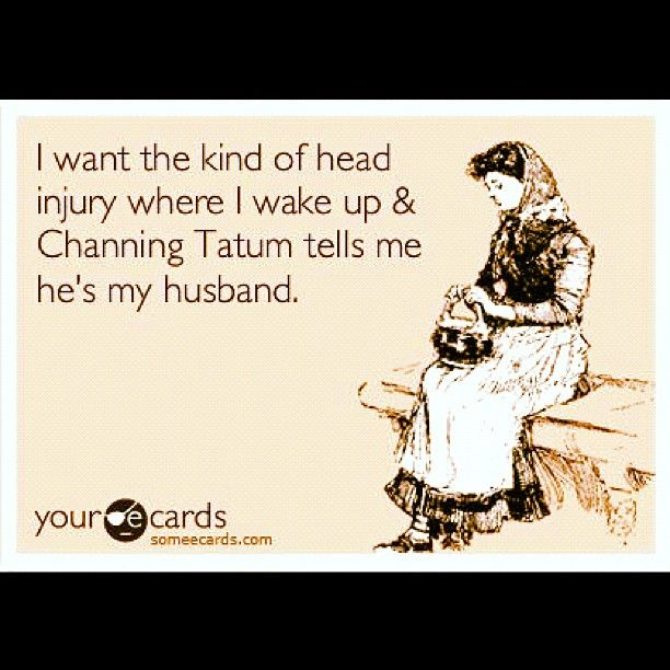 via #ChanningTatum's instagram.oh honey yes! @briana brisbin  thought of you girl!: Yes Please, The Vows, Thevow, Channing Quotes Movies, Channing Tatum God, Channing Tatum Yummy, True, Funny Stuff, Funnies