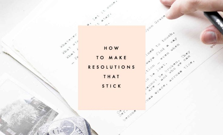 Making resolutions that stick