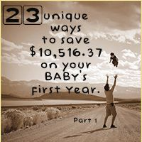 23 Unique Ways to Save $10,516.37 on Your Baby's First Year… Part 2 | Live Like You Are Rich