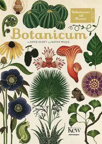 Botanicum - Kathy Willis - Bok (9789129701982) | Bokus