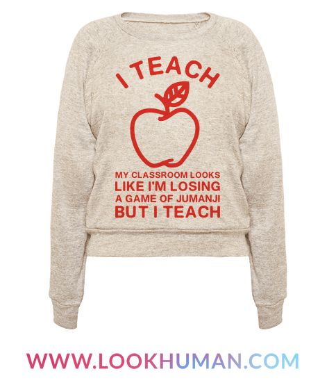 """Teaching is a hard job. Somedays it feels crazier than braving giant bugs, and stampeding rhinos. Show that you give it your for your students even though it gets a little messy with this funny teacher shirt featuring the phrase """"I Teach, My Classroom Looks Like I'm Losing a Game Of Jumanji, But I Teach."""