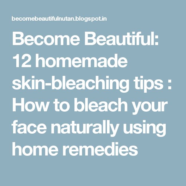Become Beautiful: 12 homemade skin-bleaching tips : How to bleach your face  naturally using home remedies