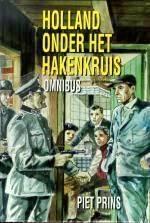 Piet Prins - Holland onder het hakenkruis.