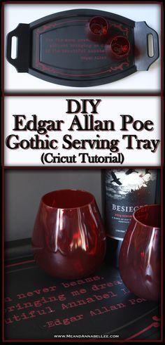 DIY Gothic Serving Tray | Edgar Allan Poe Annabel Lee | Cricut Tutorial | Goth Valentine DIY | www.MeandAnnabelLee.com