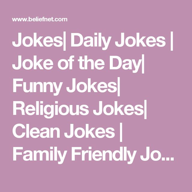 Jokes| Daily Jokes | Joke of the Day| Funny Jokes| Religious Jokes| Clean Jokes | Family Friendly Jokes| Christian Jokes - Beliefnet