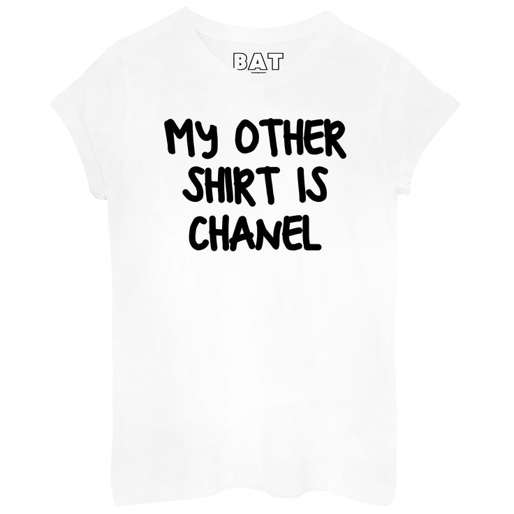 Women's My Other Shirt Is Chanel Slogan Printed Casual T-Shirt - Top – BATOKO