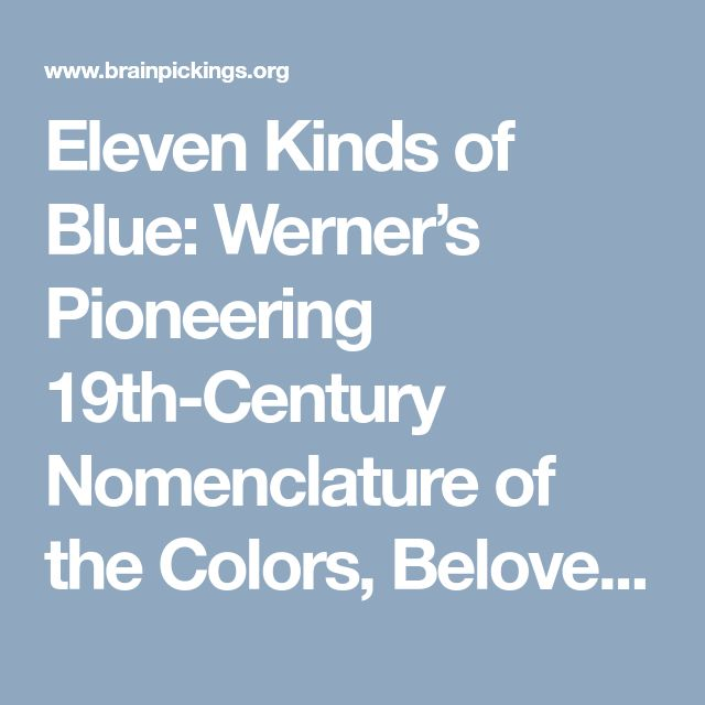 Eleven Kinds of Blue: Werner's Pioneering 19th-Century Nomenclature of the Colors, Beloved by Darwin – Brain Pickings