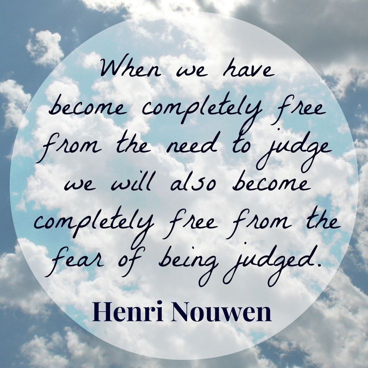 "henri nouwen life of the beloved quotes | ... will also become free from the fear of being judged."" ~ Henri Nouwen"
