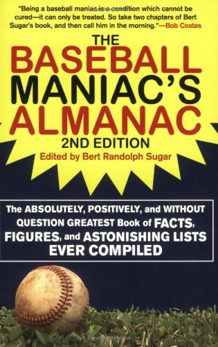 Bestseller Books Online The Baseball Maniac's Almanac: The Absolutely, Positively, and Without Question Greatest Book of Facts, Figures, and Astonishing Lists Ever Compiled ... Almanac: Absolutely, Positively & Without)  $10.17  - http://www.ebooknetworking.net/books_detail-1602399573.html