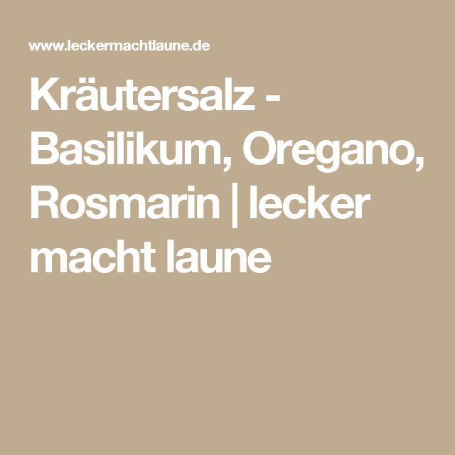Kräutersalz - Basilikum, Oregano, Rosmarin | lecker macht laune