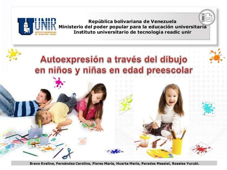 Autoexpresión a través del Dibujo en Niños y Niñas en Edad Preescolar by romuloenrique via slideshare