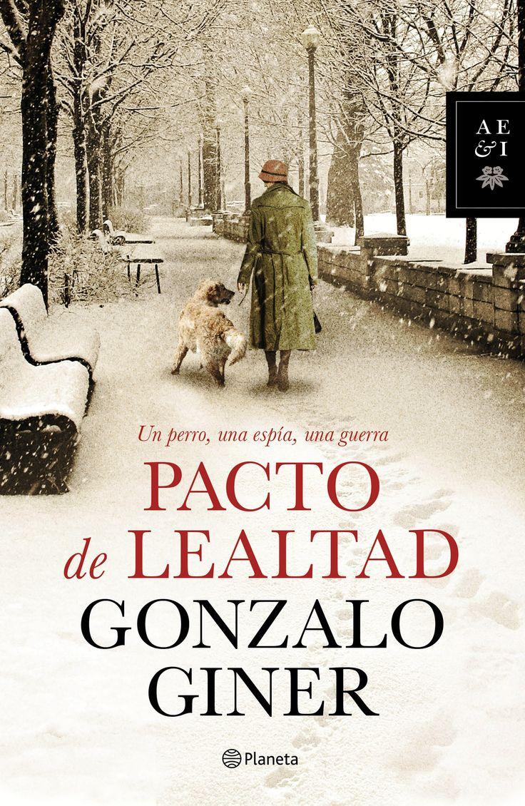 Pacto de lealtad, de Gonzalo Giner - Editorial: Planeta - Signatura: N GIN pac - Código de barras: 3288652