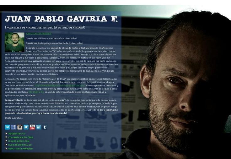 JUAN PABLO GAVIRIA F.'s page on about.me – http://about.me/gaviria