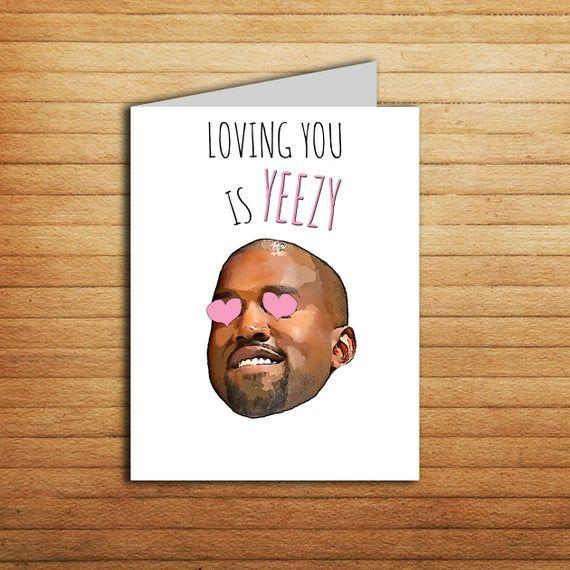 Kanye West Card Anniversary Gift For Boyfriend Birthday Card Romantic Wedding Card In 2020 Birthday Cards For Boyfriend Funny Wedding Cards Boyfriend Anniversary Gifts
