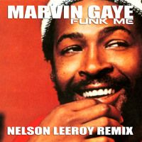 Marvin Gaye - Funk me (Nelson Leeroy Remix) - [Free DWN] by Nelson Leeroy on SoundCloud