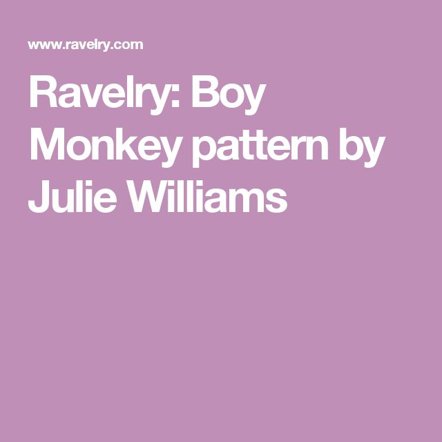 Ravelry: Boy Monkey pattern by Julie Williams