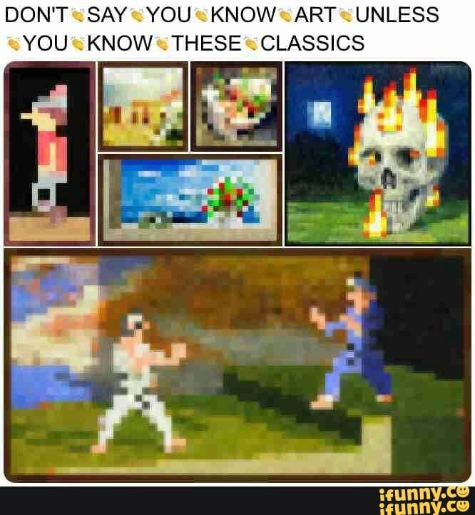 Don T Say You Know Art Unless You Know These Classics Ifunny Minecraft Memes Minecraft Funny Stupid Memes