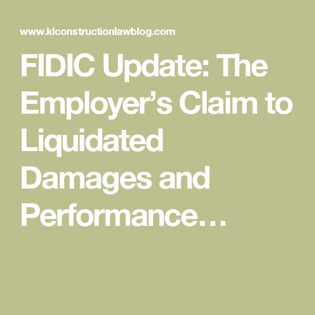 FIDIC Update: The Employer's Claim to Liquidated Damages and Performance…
