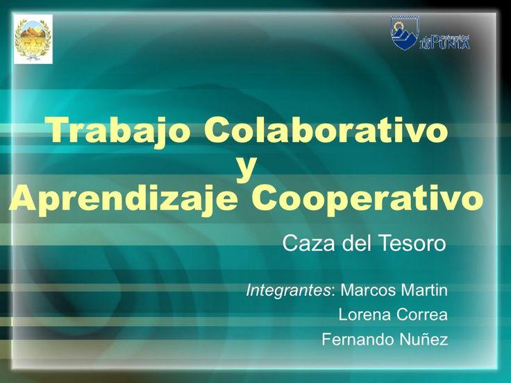 trabajo-colaborativo-y-aprendizaje-cooperativo by fernandonu via Slideshare