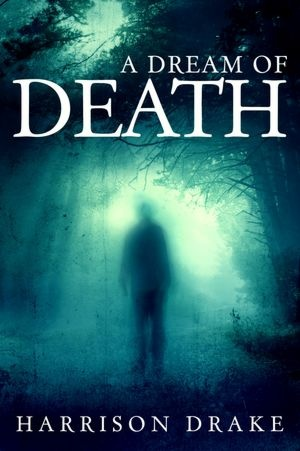 A Dream of Death--downloaded for free