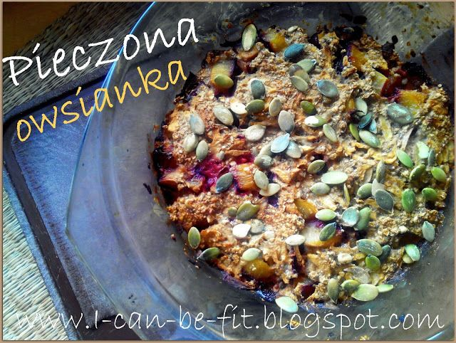 http://i-can-be-fit.blogspot.ch/2015/08/pieczona-owsianka-proteinowa.html?utm_source=facebook