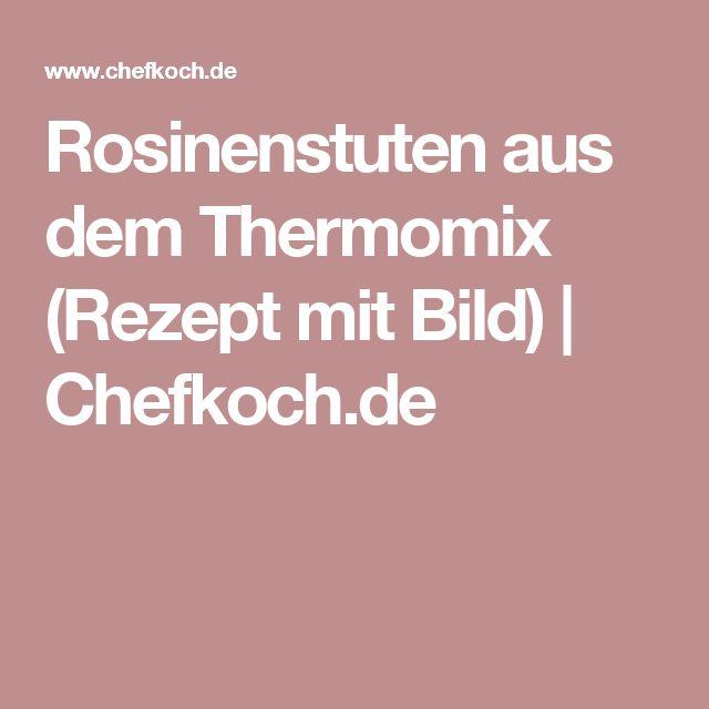 Rosinenstuten aus dem Thermomix (Rezept mit Bild) | Chefkoch.de