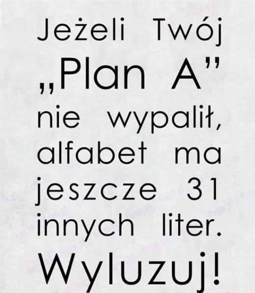 Plan A...