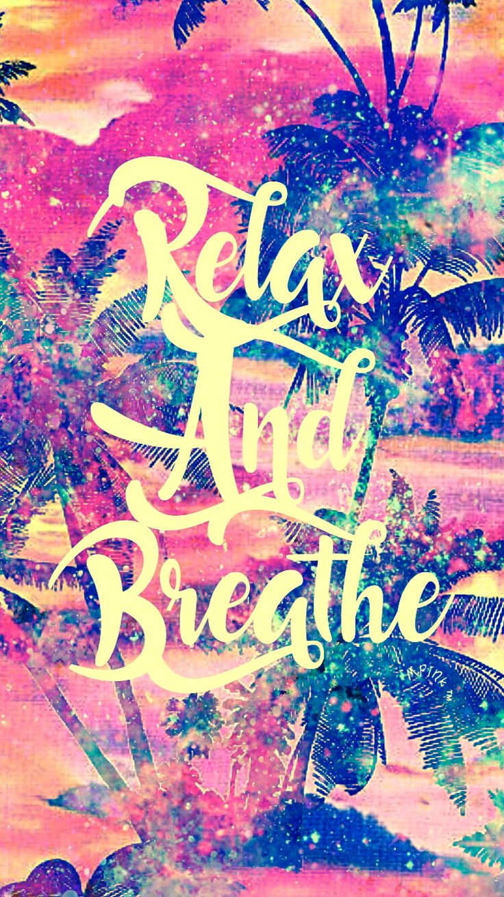 Just Relax And Breathe Galaxy Wallpaper