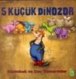 Tırtıl Kids , 5 Küçük Dinozor : Köstebek ve Dev Yumurtalar , 4-7