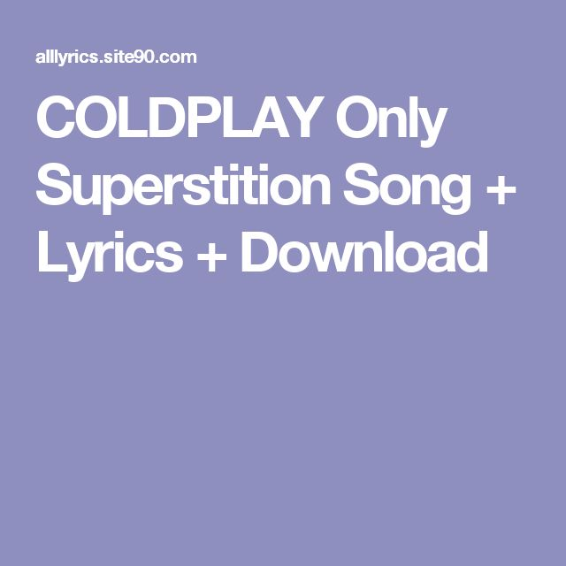COLDPLAY Only Superstition Song + Lyrics + Download