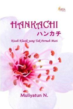 """Hankachi: Hankachi (Saputangan) adalah sebuah novel bertema cinta yang mengambil latar negara Jepang dan dihiasi nilai-nilai Islam. Dalam novel ini terdapat banyak info tentang Jepang, baik kebudayaannya, bahasanya, tempat-tempat yang ada di sana, maupun beberapa peristiwa yang pernah menimpa Jepang, termasuk gempa bumi Tohoku pada 11 Maret 2011. Walaupun klasik, kisah ini tak pernah mati. """"Klasik? Bukankah kisah kita juga klasik?"""" kataku tanpa sadar. .............."""