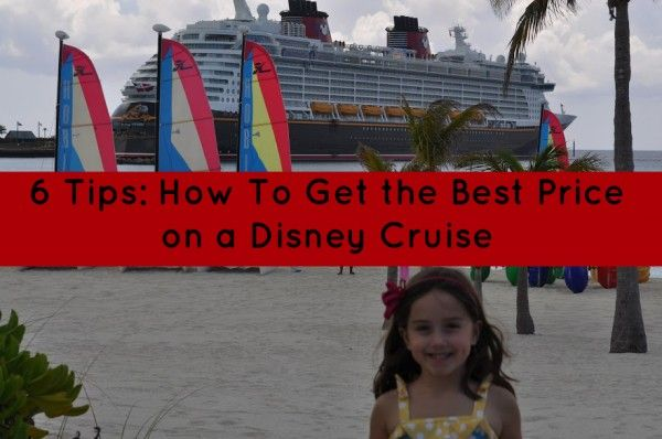 6 Tips How To Get the Best Price on a Disney Cruise - How to Save when booking a Disney Cruise vacation. Amazing advice for big savings!