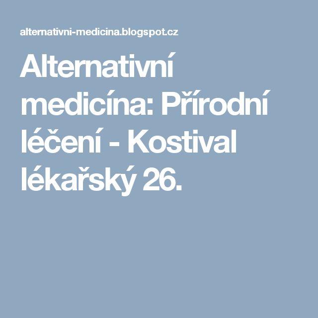Alternativní medicína: Přírodní léčení - Kostival lékařský 26.
