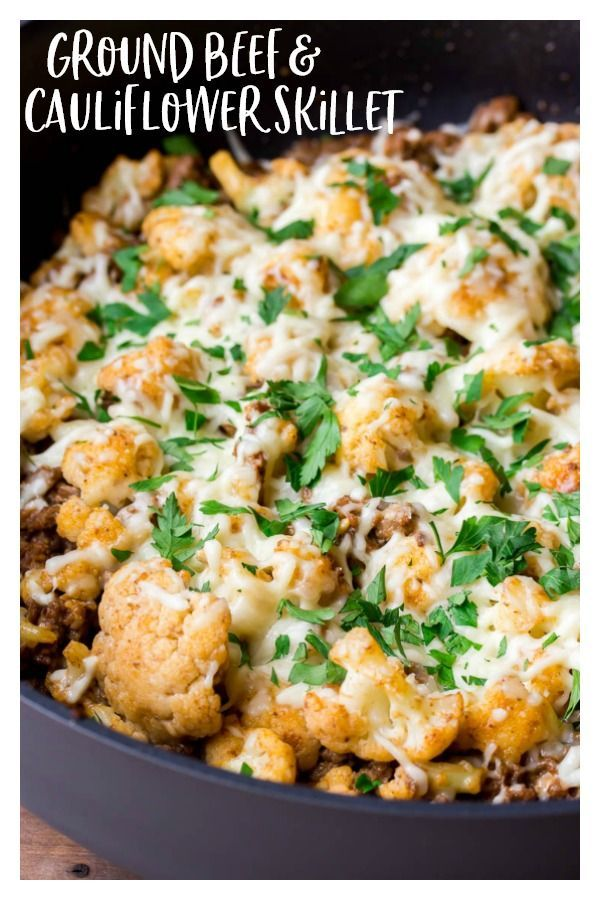 Keto Ground Beef Cauliflower Skillet A One Pan Dinner Recipe That S Super Easy And Perfect For Busy Weeknights With Images Beef Recipes For Dinner Beef Recipes Recipes